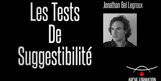 Arche-Hypnose-Jonathan-Bel-Legroux-Tests-Suggestibilite